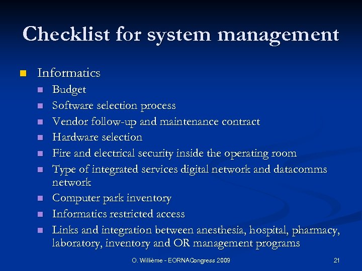 Checklist for system management n Informatics n n n n n Budget Software selection