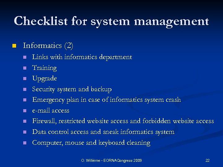 Checklist for system management n Informatics (2) n n n n n Links with