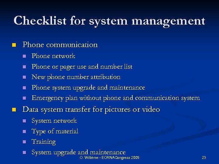 Checklist for system management n Phone communication n n n Phone network Phone or