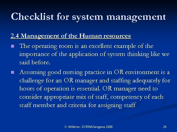 Checklist for system management 2. 4 Management of the Human resources n The operating