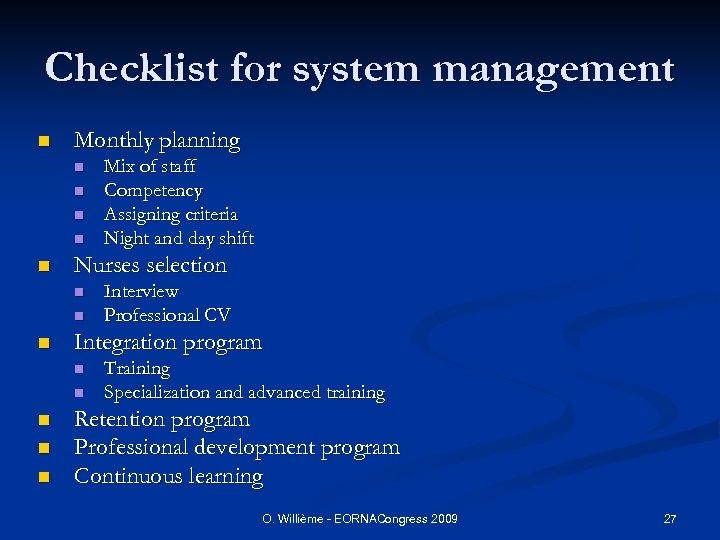 Checklist for system management n Monthly planning n n n Nurses selection n n