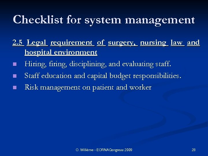 Checklist for system management 2. 5 Legal requirement of surgery, nursing law and hospital