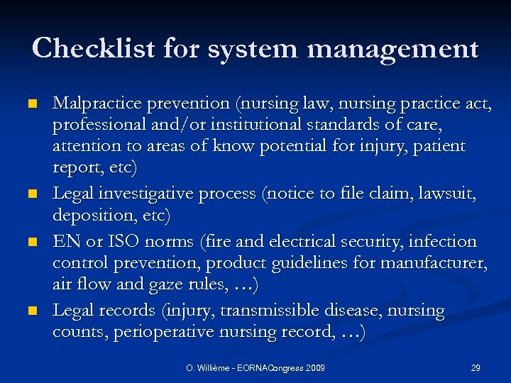Checklist for system management n n Malpractice prevention (nursing law, nursing practice act, professional