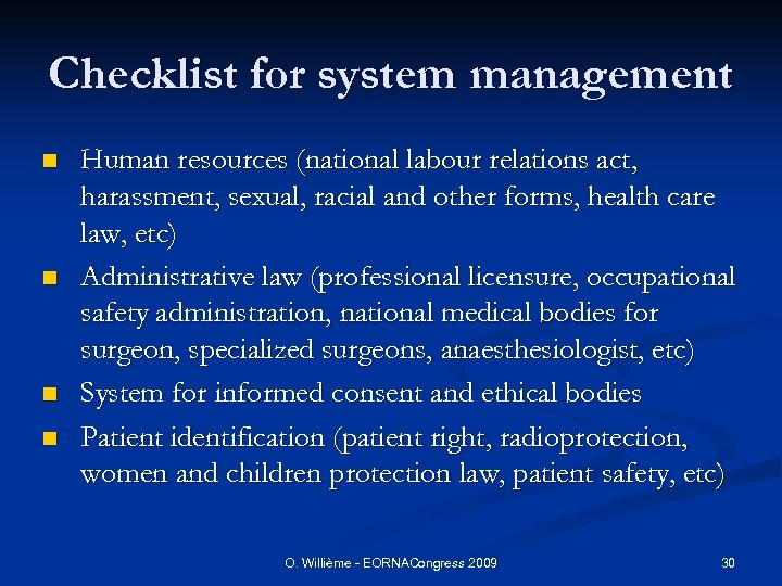 Checklist for system management n n Human resources (national labour relations act, harassment, sexual,