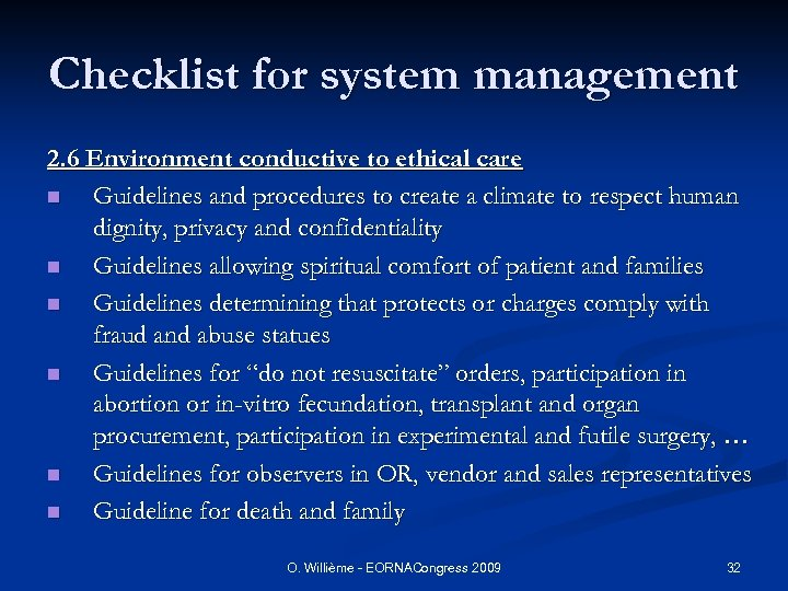 Checklist for system management 2. 6 Environment conductive to ethical care n Guidelines and