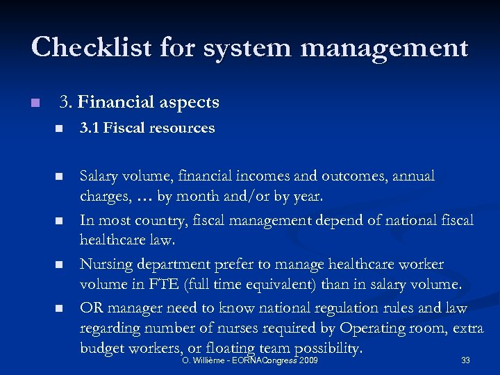Checklist for system management n 3. Financial aspects n 3. 1 Fiscal resources n