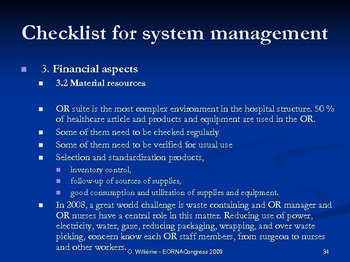 Checklist for system management n 3. Financial aspects n 3. 2 Material resources n
