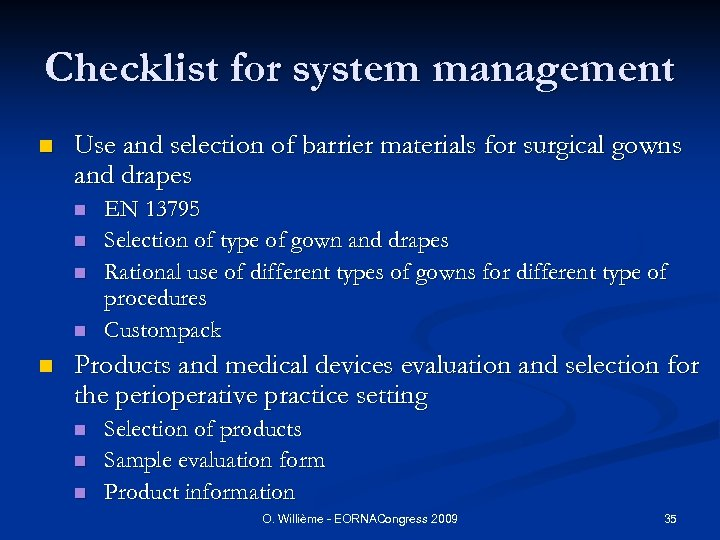 Checklist for system management n Use and selection of barrier materials for surgical gowns