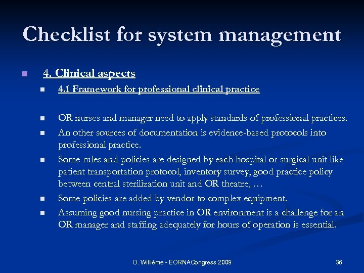 Checklist for system management n 4. Clinical aspects n 4. 1 Framework for professional