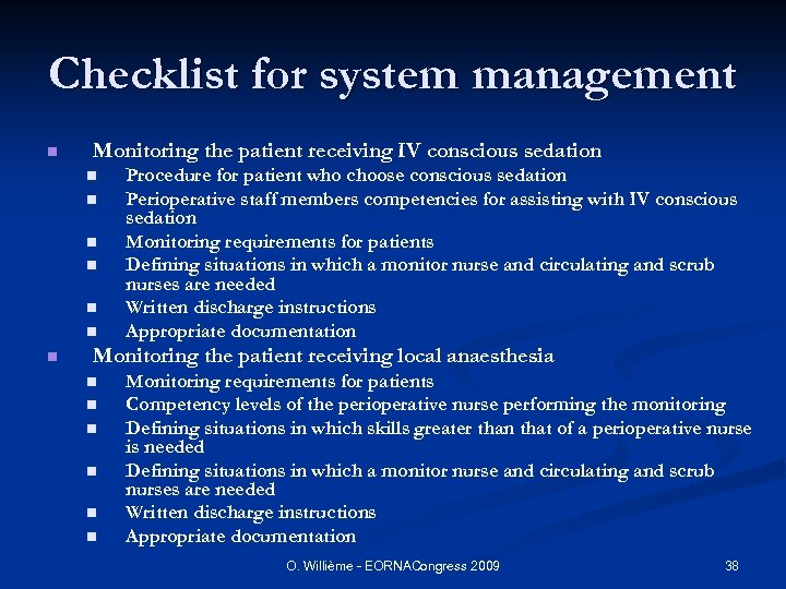 Checklist for system management n Monitoring the patient receiving IV conscious sedation n n