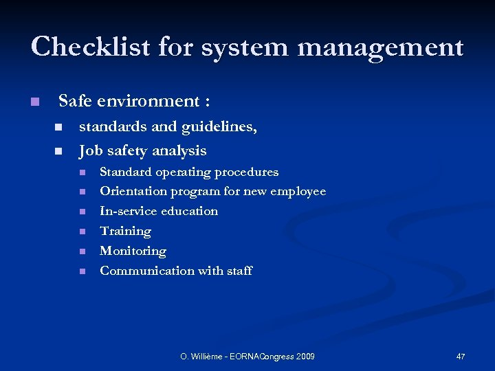 Checklist for system management n Safe environment : n n standards and guidelines, Job