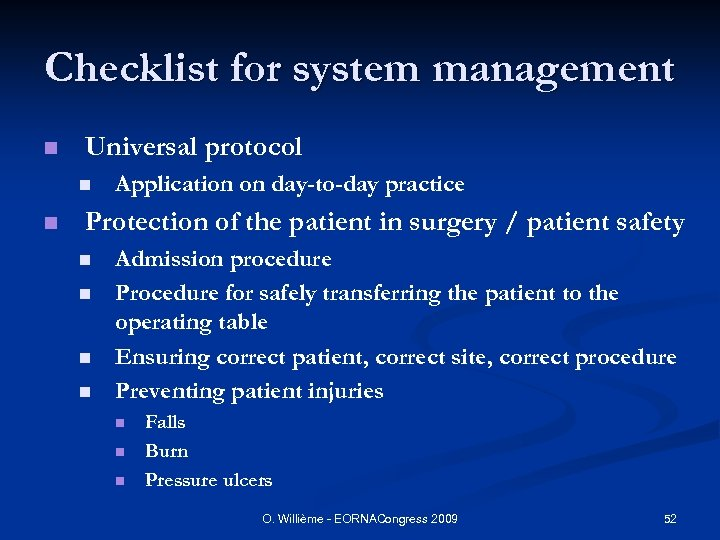 Checklist for system management n Universal protocol n n Application on day-to-day practice Protection