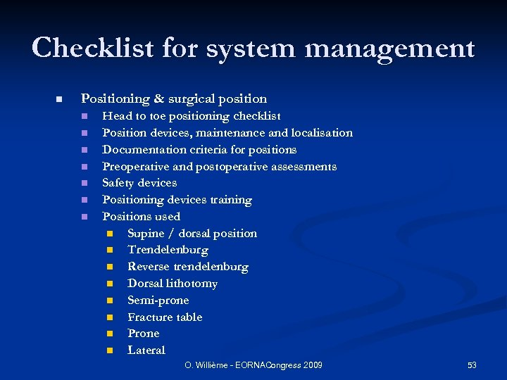 Checklist for system management n Positioning & surgical position n n n Head to