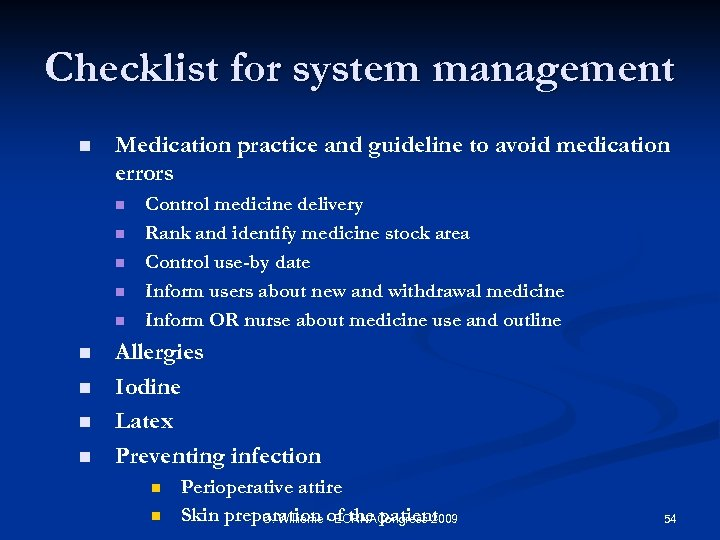 Checklist for system management n Medication practice and guideline to avoid medication errors n