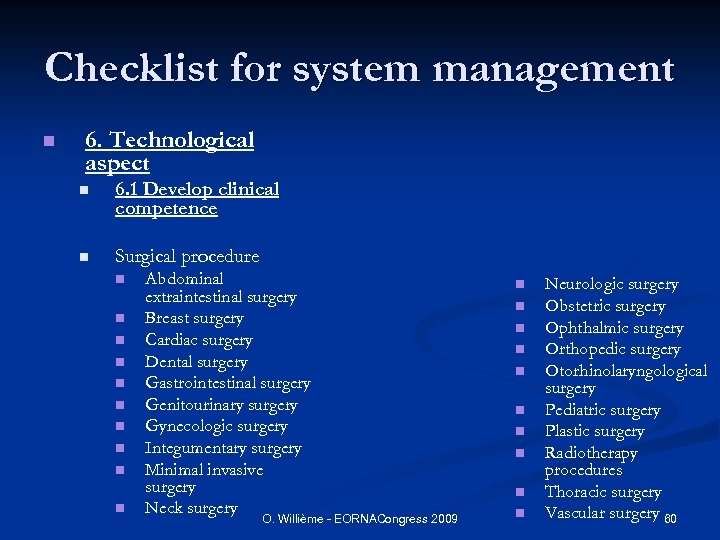 Checklist for system management n 6. Technological aspect n 6. 1 Develop clinical competence