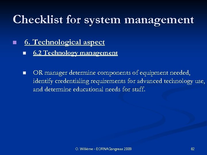 Checklist for system management n 6. Technological aspect n 6. 2 Technology management n
