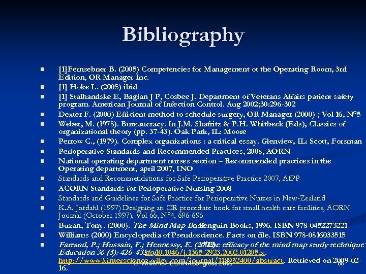 Bibliography n n n n [1]Fernsebner B. (2005) Competencies for Management ot the Operating