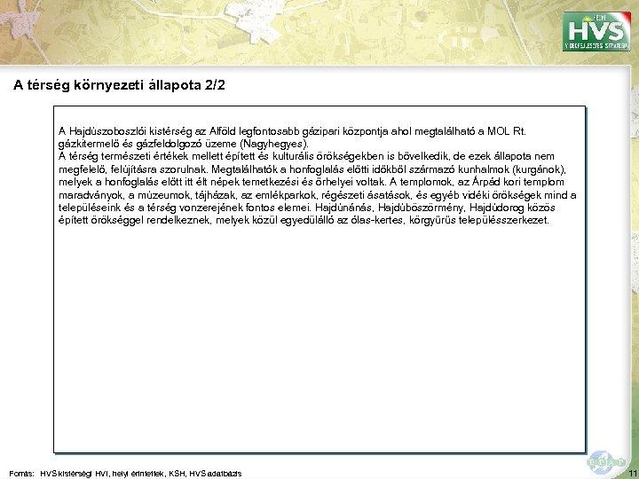 A térség környezeti állapota 2/2 A Hajdúszoboszlói kistérség az Alföld legfontosabb gázipari központja ahol