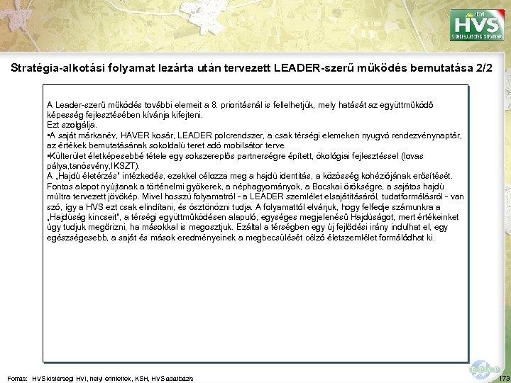 Stratégia-alkotási folyamat lezárta után tervezett LEADER-szerű működés bemutatása 2/2 A Leader-szerű működés további elemeit