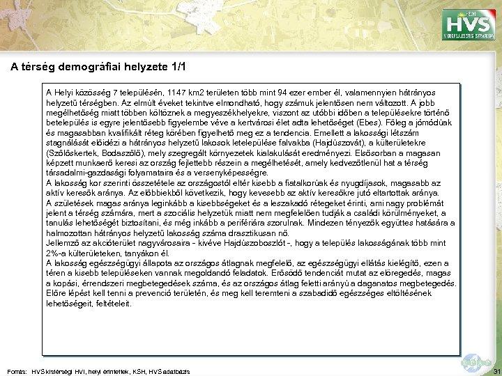 A térség demográfiai helyzete 1/1 A Helyi közösség 7 településén, 1147 km 2 területen