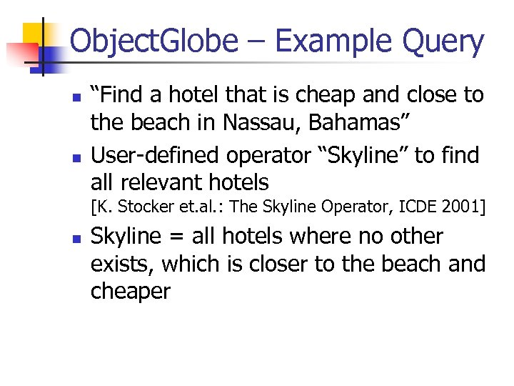 "Object. Globe – Example Query n n ""Find a hotel that is cheap and"