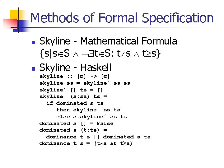 Methods of Formal Specification n n Skyline - Mathematical Formula {s|s S t S: