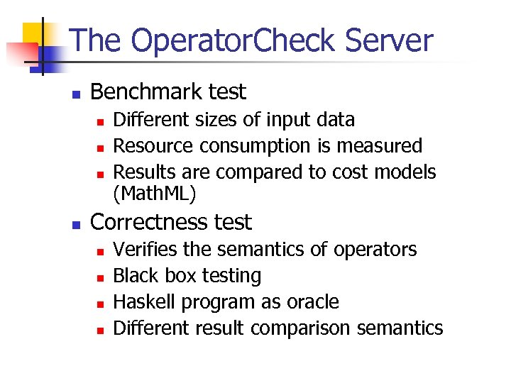 The Operator. Check Server n Benchmark test n n Different sizes of input data