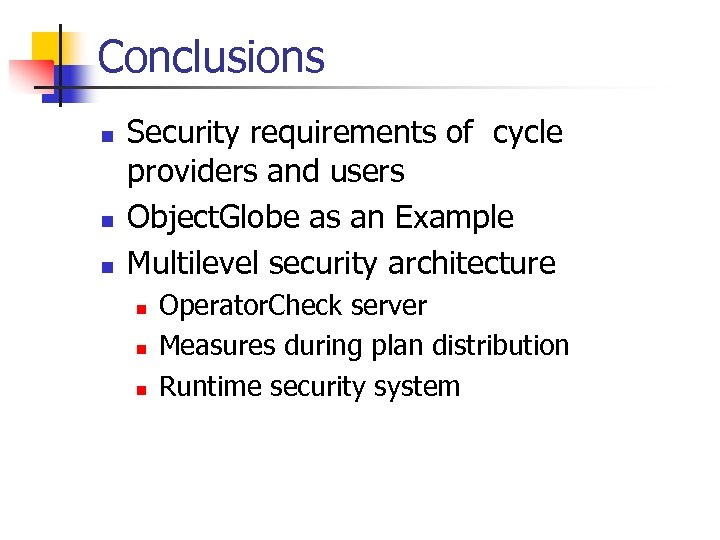 Conclusions n n n Security requirements of cycle providers and users Object. Globe as