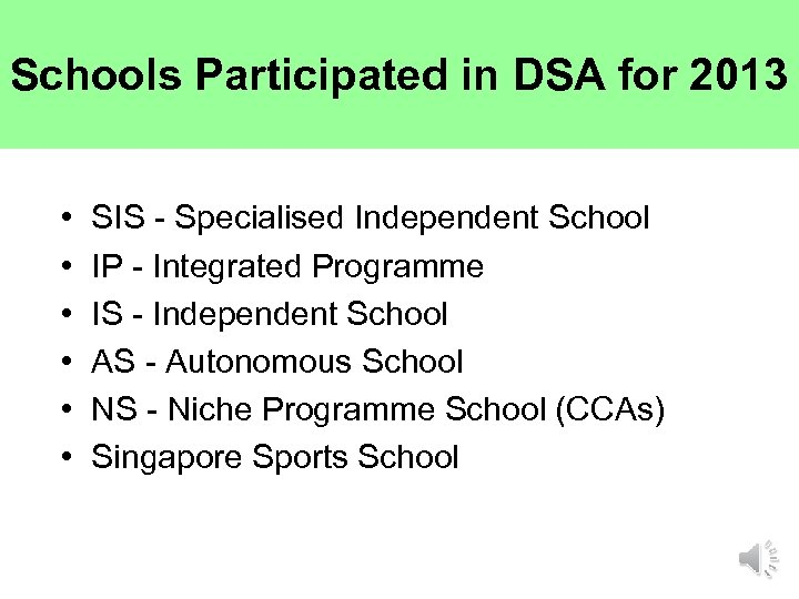 Schools Participated in DSA for 2013 • • • SIS - Specialised Independent School