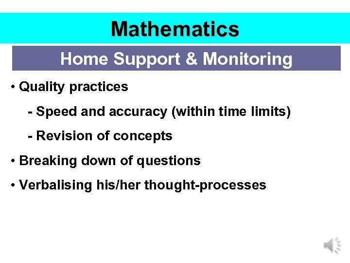 Mathematics Home Support & Monitoring • Quality practices - Speed and accuracy (within time