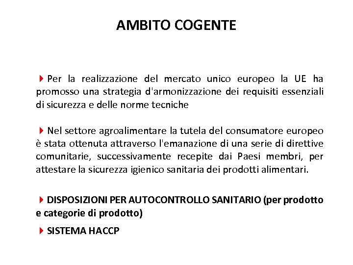 AMBITO COGENTE 4 Per la realizzazione del mercato unico europeo la UE ha promosso