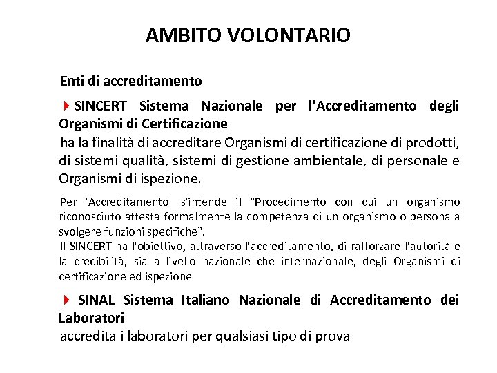 AMBITO VOLONTARIO Enti di accreditamento 4 SINCERT Sistema Nazionale per l'Accreditamento degli Organismi di
