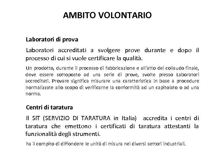 AMBITO VOLONTARIO Laboratori di prova Laboratori accreditati a svolgere prove durante e dopo il