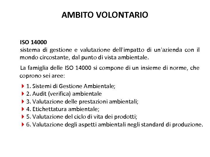 AMBITO VOLONTARIO ISO 14000 sistema di gestione e valutazione dell'impatto di un'azienda con il