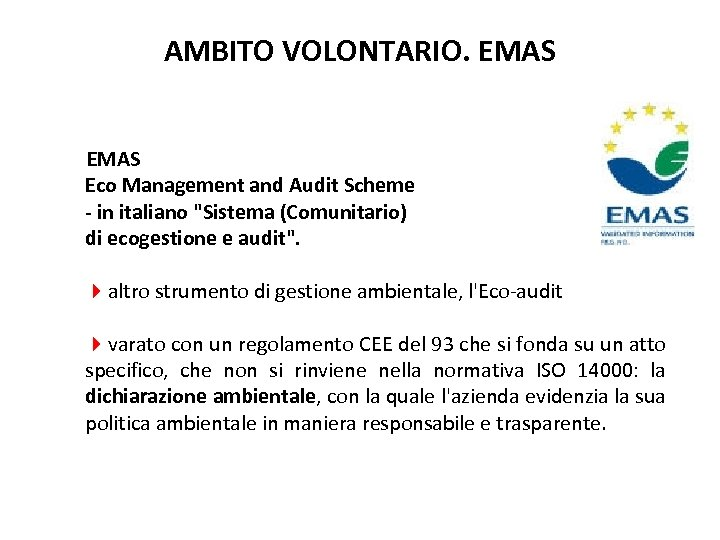 AMBITO VOLONTARIO. EMAS Eco Management and Audit Scheme - in italiano