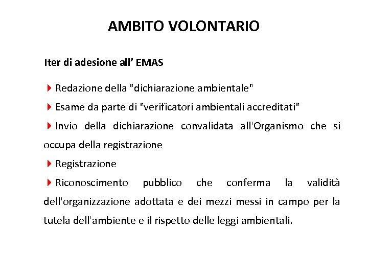AMBITO VOLONTARIO Iter di adesione all' EMAS 4 Redazione della