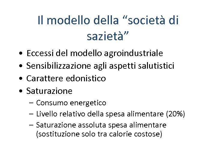 """Il modello della """"società di sazietà"""" • • Eccessi del modello agroindustriale Sensibilizzazione agli"""