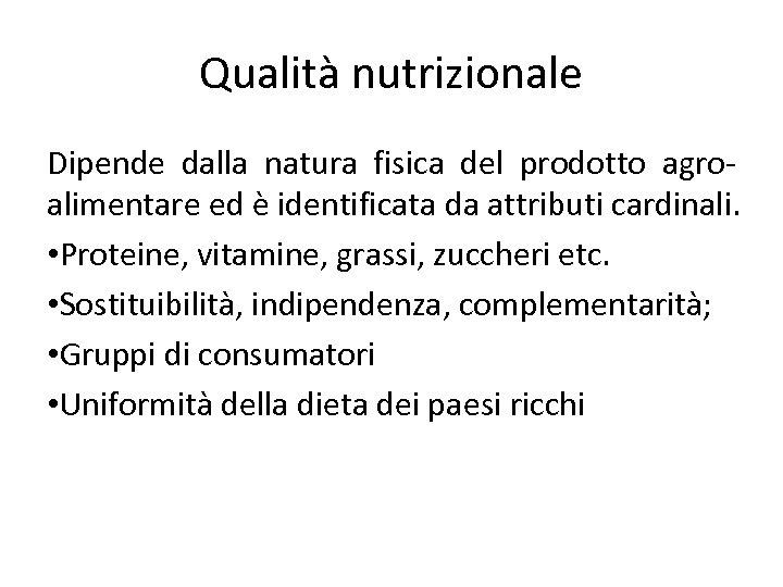 Qualità nutrizionale Dipende dalla natura fisica del prodotto agroalimentare ed è identificata da attributi