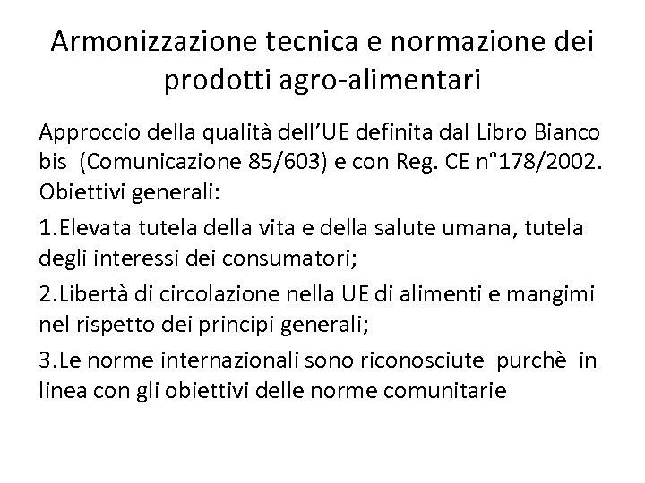 Armonizzazione tecnica e normazione dei prodotti agro-alimentari Approccio della qualità dell'UE definita dal Libro