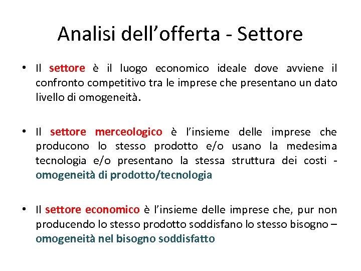Analisi dell'offerta - Settore • Il settore è il luogo economico ideale dove avviene