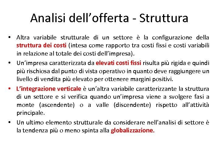 Analisi dell'offerta - Struttura • Altra variabile strutturale di un settore è la configurazione