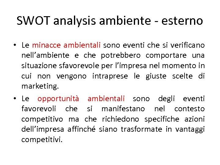 SWOT analysis ambiente - esterno • Le minacce ambientali sono eventi che si verificano