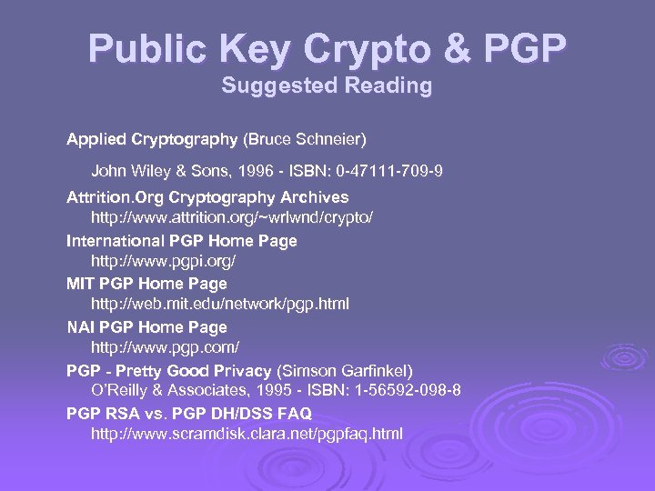 Public Key Crypto & PGP Suggested Reading Applied Cryptography (Bruce Schneier) John Wiley &