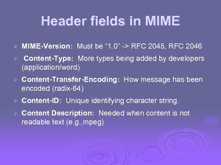 "Header fields in MIME Ø MIME-Version: Must be "" 1. 0"" -> RFC 2045,"