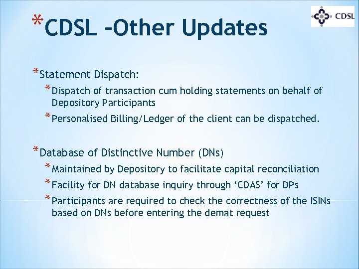 *CDSL –Other Updates *Statement Dispatch: * Dispatch of transaction cum holding statements on behalf