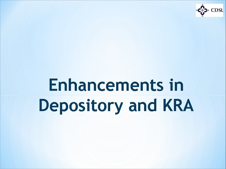 Enhancements in Depository and KRA