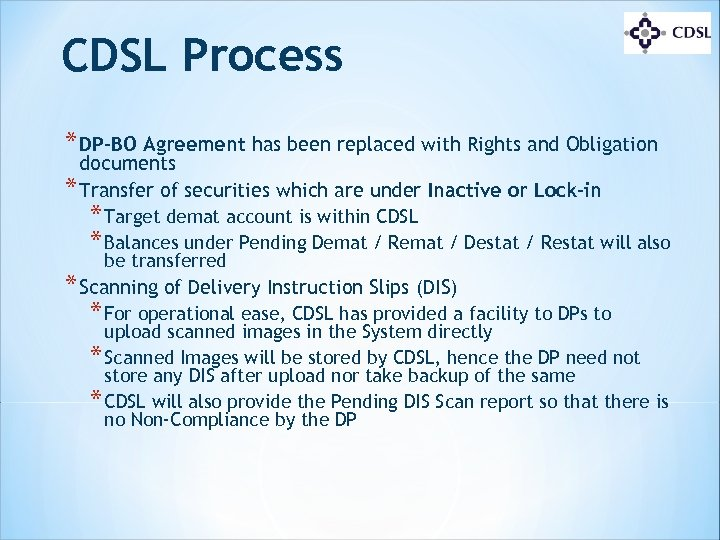 CDSL Process * DP-BO Agreement has been replaced with Rights and Obligation documents *