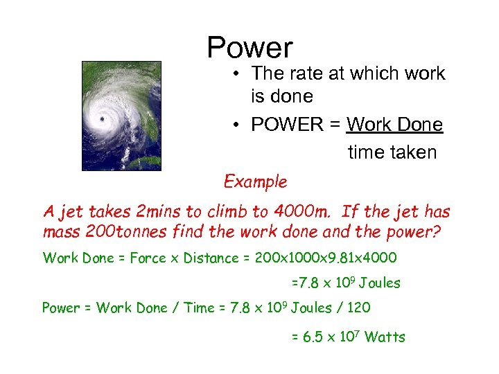 Power • The rate at which work is done • POWER = Work Done