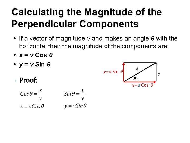 Calculating the Magnitude of the Perpendicular Components • If a vector of magnitude v