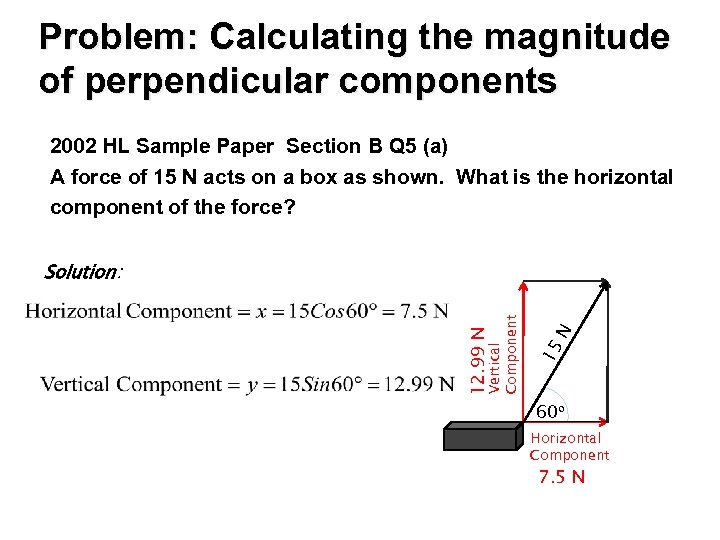 Problem: Calculating the magnitude of perpendicular components 2002 HL Sample Paper Section B Q
